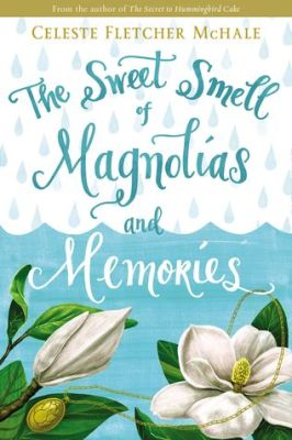 CHRISTIAN BOOK NEWS: The Sweet Smell of Magnolias and Memories